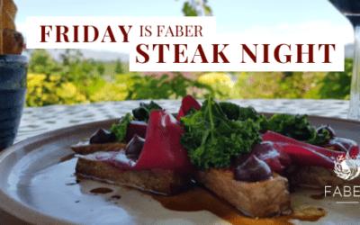 FABER Friday ~ Steak Night – 4 January till 26 April 2019