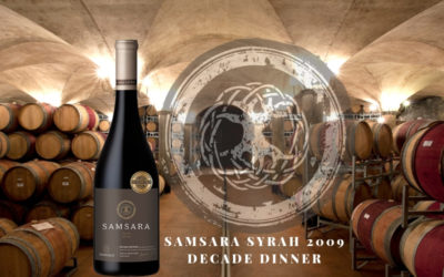 Samsara Syrah 2009 Decade Dinner – 2 August 2019